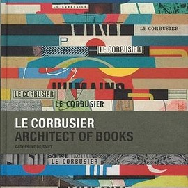 Catherine De Smet - Le Corbusier: Architect Of Books