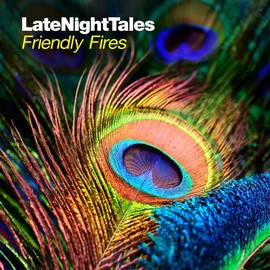 Friendly Fires - Late Night Tales - Friendly Fires - [帯・解説付 / 国内盤仕様] (BRALN30)