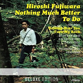 藤原ヒロシ - Nothing Much Better To Do〈Deluxe Edition〉 SHM-CD, Special Edition