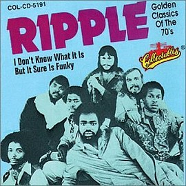 Ripple - I Don't Know What It Is But It Sure Is Funky