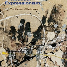 Ann Temkin - Abstract Expressionism at the Museum of Modern Art: Selections from the Collection