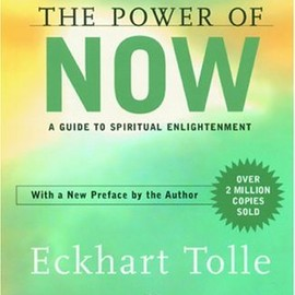 Eckhart Tolle - The Power of Now: A Guide to Spiritual Enlightenment