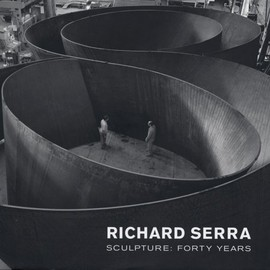 Richard Serra - Sculpture: Forty Years