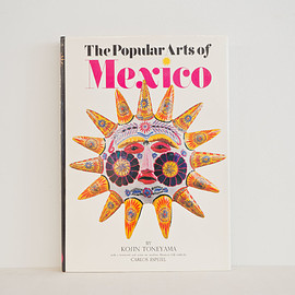利根山光人, Kojin Toneyama - 古書 The Popular Arts of Mexico Kojin Toneyama