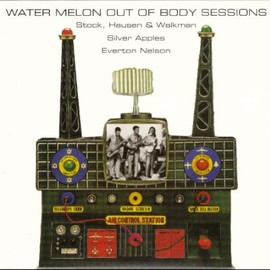 Water Melon - OUT OF BODY SESSSIONS
