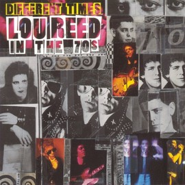 Lou Reed - Different Times - Lou Reed In The 70's