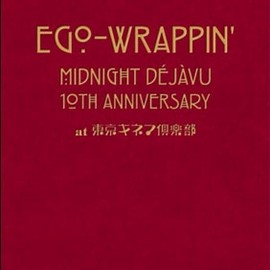 EGO-WRAPPIN' - MIDNIGHT DEJAVU 10TH ANNIVERSARY at 東京キネマ倶楽部