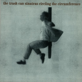 Trash Can Sinatras - Circling The Circumference e.p 12""
