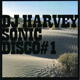 DJ HERVEY - DJ HARVEY / Sonic Disco #1