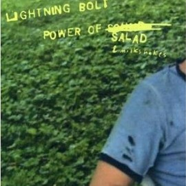 Lightning Bolt - Power Of Salad And Milkshakes