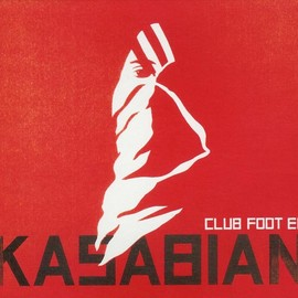 Kasabian - Club Foot EP
