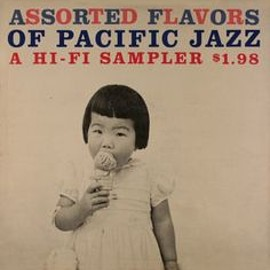 Various Artists - Assorted Flavors of Pacific Jazz, A Hi-Fi Sampler