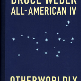 BRUCE WEBER - ALL AMERICAN Ⅳ OTHER WORLDLY