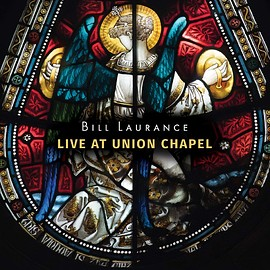 Bill Laurance - LIVE AT UNION CHAPEL