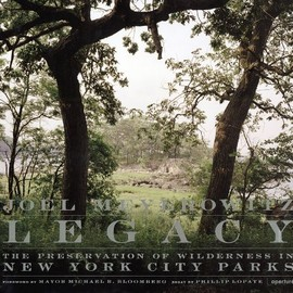 JOEL MAYEROWITZ - Legacy: The Preservation of Wilderness In New York City Parks