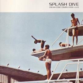 Various Artists - SPLASH DIVE - Cream Cone Compilation vol.0