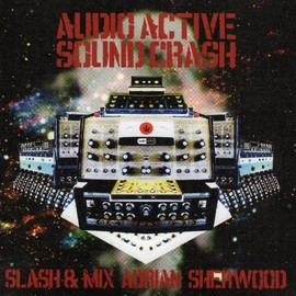 Adrian Sherwood - Audio Active Sound Crash [国内盤] (BRC148)