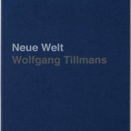 Wolfgang Tillmans - Neue Welt (Special Edition)