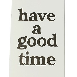 have a good time - have a good time ZINE