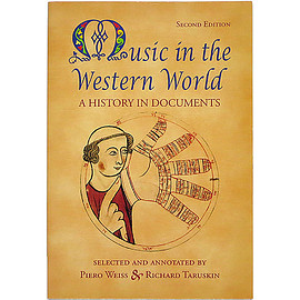 Piero Weiss, Richard Taruskin (共著) ピエロ・ワイス、リチャード・タラスキン - Music In the Western World: A History in Documents 西洋の音楽
