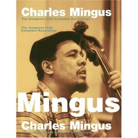 Charles Mingus - The Complete 1959 Columbia Recordings