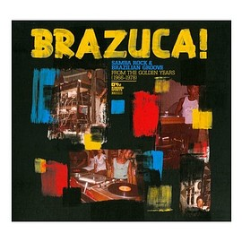Various Artists - Brazuca! Samba Rock & Brazilian Groove from the Golden Years (1966-1978)