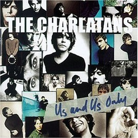 The Charlatans - Us & Us Only