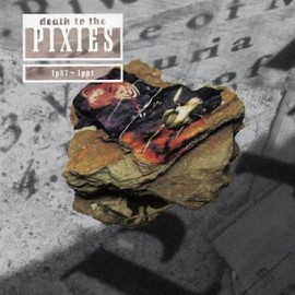 Pixies - Death to the Pixies 1987-1991