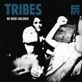 Tribes - We Were Children