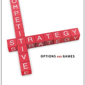 Benoit Chevalier-Roignant, Lenos Trigeorgis - Competitive Strategy: Options and Games