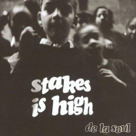 STAKES IS  HIGH (DJ SPINNA REMIX)