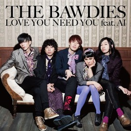 THE BAWDIES - LOVE YOU NEED YOU feat. AI(初回限定盤)(DVD付)