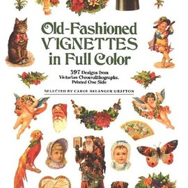 Claire Wilcox - Old-Fashioned Vignettes in Full Color: 397 Designs from Victorian Chromolithographs
