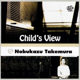 Nobukazu Takemura - Child's View