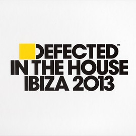 Various Artists - Defected In The House - Ibiza 2013