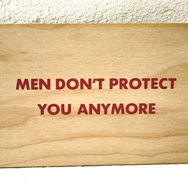 "Jenny Holzer - ""MEN DON'T PROTECT YOU ANYMORE"" Wooden Post Card"