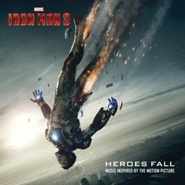 Various Artists - Iron Man 3: Heroes Fall: Music Inspired By The Motion Picture