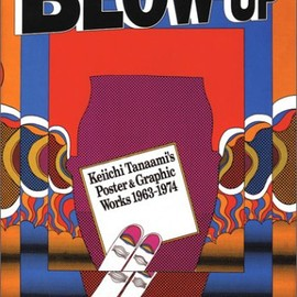 田名網敬一 - BLOW UP―Keiichi Tanaami's Poster&Graphic Works 1963‐1974