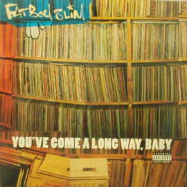 FATBOY SLIM - YOU'VE COME ALONG WAY, BABY / ASTRALWERKS