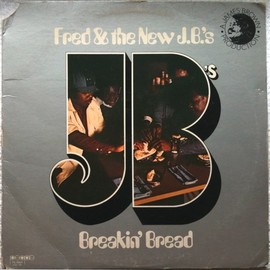Fred & The New J.B.'s - Breakin' Bread
