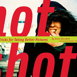 Hot Shots - curated mag - Hot Shots: Tips and Tricks for Taking Better Photographs