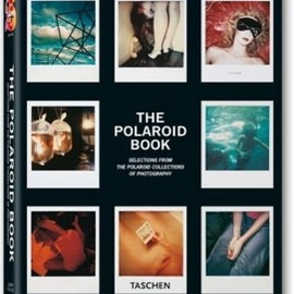 The Polaroid Book: Selections from the Polaroid Collections of Photography (Taschen'in 25. Yıl Özel Baskısı)