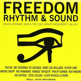 Various Artists - Freedom Rhythm & Sound: Revolutionary Jazz & the Civil Rights Movements 1963-82