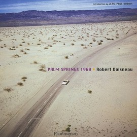 Robert Doisneau - Robert Doisneau: Palm Springs 1960