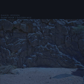 Daniel Rossen - Silent Hour / Golden Mile EP