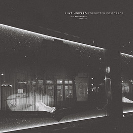 Luke Howard - Forgotten Postcards