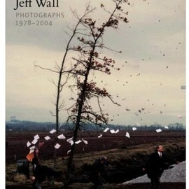 jeff wall - Jeff Wall: Photographs 1978-2004
