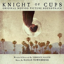 Hanan Townshend - Knight of Cups: Original Motion Picture Soundtrack