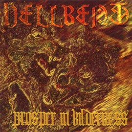 HELLBENT - Prosper In Wilderness