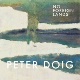 Peter Doig - No Foreign Lands